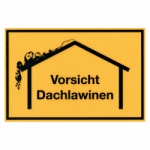 "Hinweisschild ""Vorsicht Dachlawinen"""