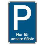 """Parkplatzschild """"Nur für unsere Gäste"""" Aluminium 420 x 630 mm"""