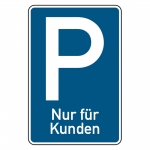 """Parkplatzschild """"Nur für Kunden"""" Aluminium 420 x 630 mm"""