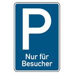 """Parkplatzschild """"Nur für Besucher"""" Aluminium 420 x 630 mm"""