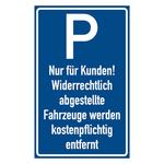 """Parkplatzschild """"Nur für Kunden! Widerrechtlich ..."""" Kunststoff 250 x 400 mm"""