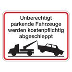"""Hinweisschild """"Unberechtigt parkende Fahrzeuge werden kostenpflichtig abgeschleppt"""" Aluminium 400 x 300 mm"""
