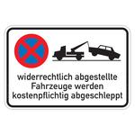 """Hinweisschild """"widerrechtlich abgestellte Fahrzeuge werden kostenpflichtig ...  """" Aluminium"""