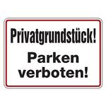 """Hinweisschild """"Privatgrundstück! Parken verboten!"""" Aluminium 350 x 250 mm"""