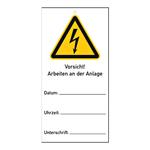 """Hinweisschild """"Vorsicht! Arbeiten an der Anlage, Datum Uhrzeit Unterschrift"""" 75 x 150 mm"""