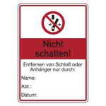 """Hinweisschild """"Nicht schalten! Entfernen von Schloß oder Anhänger nur durch"""" 105 x 148 mm"""