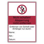 """Hinweisschild """"Nicht schalten! Absperrung nicht entfernen"""" 105 x 148 mm"""