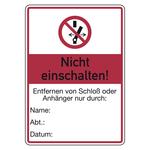 """Hinweisschild """"Nicht einschalten! Entfernen von Schloß oder Anhänger nur durch"""" 105 x 148 mm"""