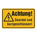 """Hinweisschild """"Achtung! Geerdet und kurzgeschlossen!"""""""