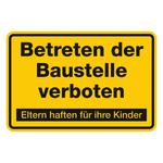 Betreten der Baustelle verboten - Eltern haften für ihre Kinder gelb