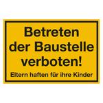 Betreten der Baustelle verboten - Eltern haften für ihre Kinder gelb Kunststoff 300 x 200 mm