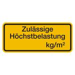 """Regalbelastungsschild """"zulässige Höchstbelastung ... kg/m²"""""""