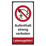 """Bagger-Schild """"Aufenthalt streng verboten Lebensgefahr!"""" 200 x 400 mm"""